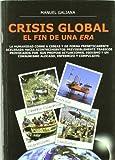 Crisis global - el fin de una era
