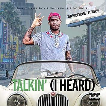 Talkin' (I Heard) [feat. Weedy]