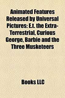 Animated Features Released by Universal Pictures: E.T. the Extra-Terrestrial, Curious George, Barbie and the Three Musketeers