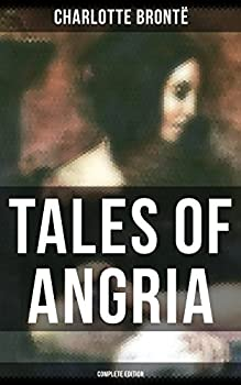Tales of Angria - Complete Edition  Mina Laury Stancliffe s Hotel & Angria and the Angrians