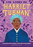The Story of Harriet Tubman: A Biography Book for New Readers (The Story Of: A Biography Series for New Readers)