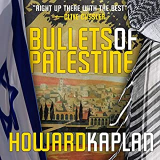 Bullets of Palestine     The Jerusalem Spy Series, Volume 2              By:                                                                                                                                 Howard Kaplan                               Narrated by:                                                                                                                                 Nathan Murray                      Length: 7 hrs and 55 mins     Not rated yet     Overall 0.0
