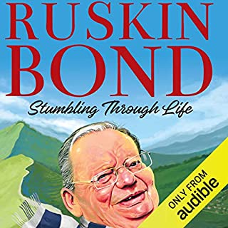 Stumbling Through Life                   Written by:                                                                                                                                 Ruskin Bond                               Narrated by:                                                                                                                                 Ranjan Kamath                      Length: 4 hrs and 10 mins     Not rated yet     Overall 0.0