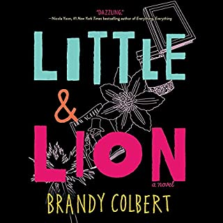 Little & Lion                   By:                                                                                                                                 Brandy Colbert                               Narrated by:                                                                                                                                 Alisha Wainwright                      Length: 8 hrs and 12 mins     88 ratings     Overall 4.3