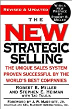 by J. W. Marriott,by Tad Tuleja ,by tephen E. Heiman,byRobert B. Miller The New Strategic Selling: The Unique Sales System Proven Successful by the World's Best Companies (text only)[Paperback]2005