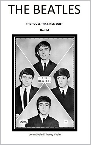 The Beatles - The House That Jack Built: (Untold) (English Edition)