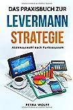 Das Praxisbuch zur Levermann-Strategie