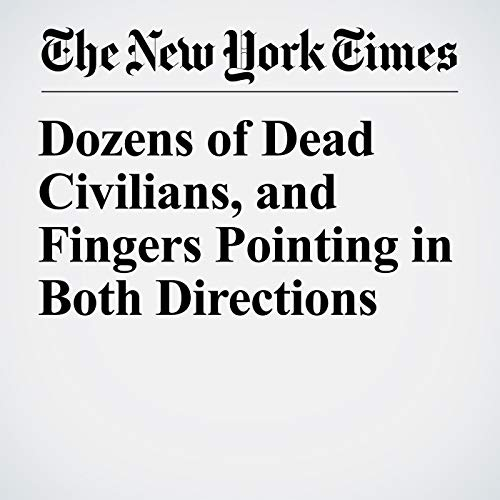 Dozens of Dead Civilians, and Fingers Pointing in Both Directions audiobook cover art