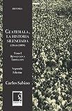 Guatemala, la historia la silenciada 1944-1989: Tomo 1. Revolución y liberación