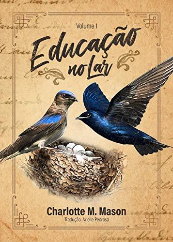 Educação no Lar (Série Educação no Lar Livro 1)