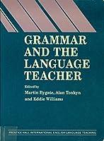 Grammar and the Language Teacher (Language teaching methodology series)