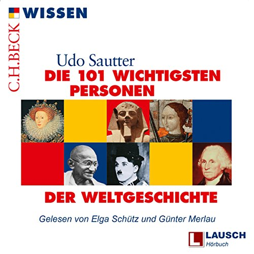 Die 101 wichtigsten Personen der Weltgeschichte audiobook cover art