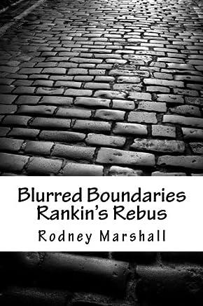 Blurred Boundaries: An Exploration of Ian Rankins Rebus Series