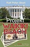 Projekt Waikiki Beach: Teil 2 der Zeitmaschinen-Trilogie