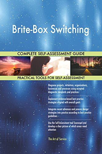 Brite-Box Switching All-Inclusive Self-Assessment - More than 710 Success Criteria, Instant Visual Insights, Comprehensive Spreadsheet Dashboard, Auto-Prioritized for Quick Results