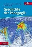 Geschichte der Pädagogik (utb basics, Band 4524) - Ralf Koerrenz
