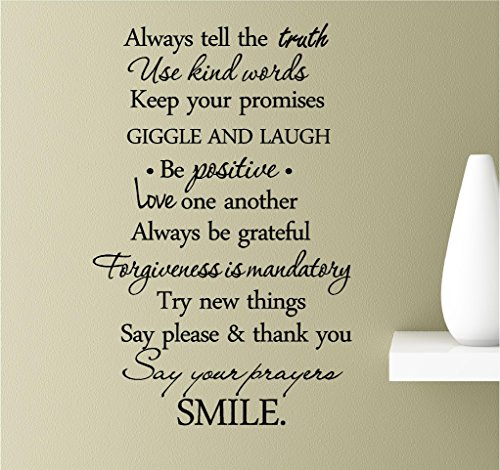 Always Tell The Truth, use Kind Words, Keep Your Promises, Giggle and Laugh, be Positive, Love one Another, Always be greateful, Forgiveness Vinyl Wall Art Inspirational Quotes Decal Sticker
