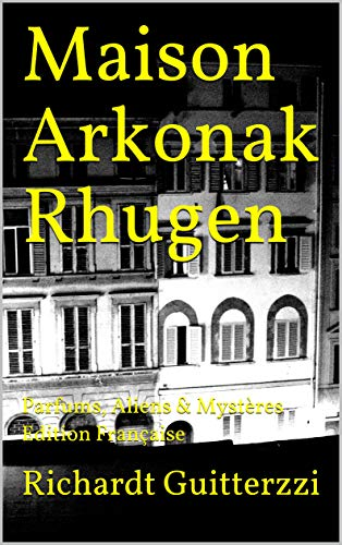 Maison Arkonak Rhugen: Parfums, Aliens & Mystères Edition Française (Maison Arkonak Rhugen Française t. 6) (French Edition)
