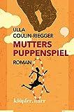 MUTTERS PUPPENSPIEL. ROMAN von Ulla Coulin-Riegger
