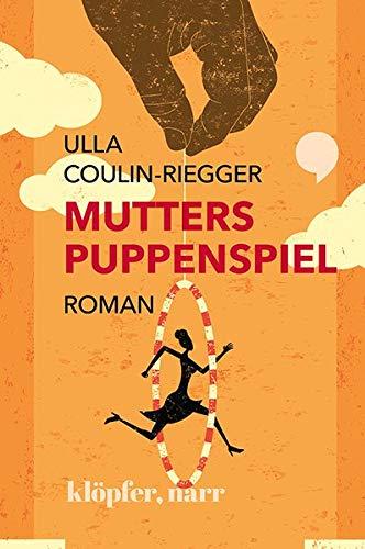 Buchseite und Rezensionen zu 'MUTTERS PUPPENSPIEL. ROMAN' von Ulla Coulin-Riegger