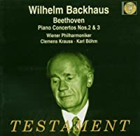 Beethoven: Piano Concertos Nos. 2 & 3 by Wilhelm Backhaus (2004-06-08)