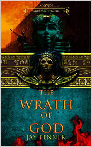 The Wrath of God: A Story of Egypt and Atlantis (Whispers of Atlantis Book 2) (English Edition)
