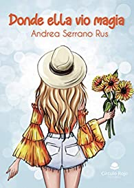 Donde ella vio magia par Andrea Serrano