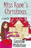 Miss Kane's Christmas : A Novella (A Christmas Central Romantic Comedy Book 1) (English Edition)