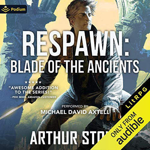 Respawn: Blade of the Ancients Audiobook By Arthur Stone cover art