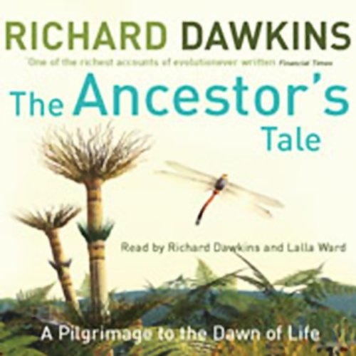 The Ancestor's Tale                   De :                                                                                                                                 Richard Dawkins                               Lu par :                                                                                                                                 Richard Dawkins,                                                                                        Lalla Ward                      Durée : 8 h et 54 min     Pas de notations     Global 0,0