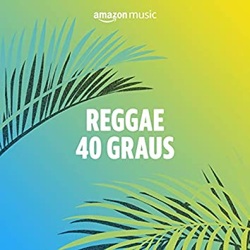 Reggae 40 Graus