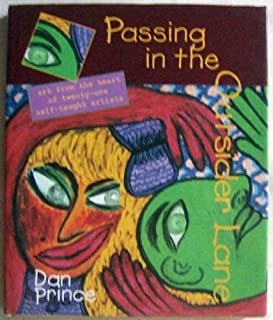 Passing in Outsider Lane: Art From the Heart of Twenty-One Self Taught Artists