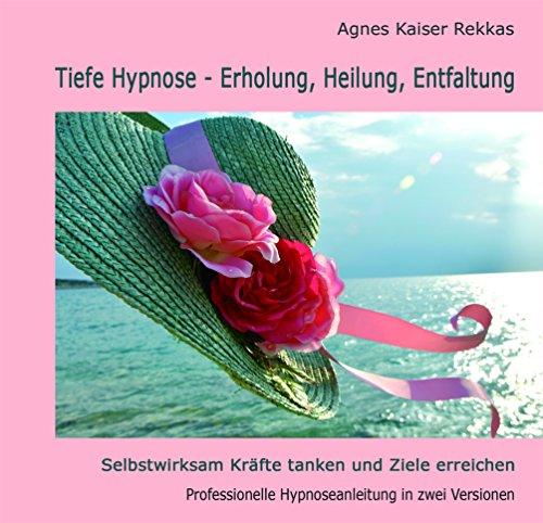 Tiefe Hypnose - Erholung - Heilung - Entfaltung