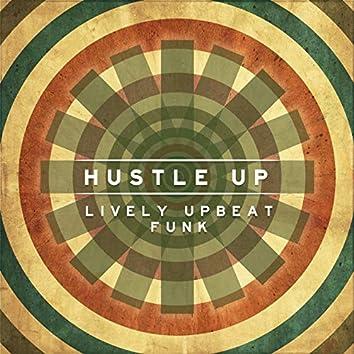 Hustle Up: Lively Upbeat Funk