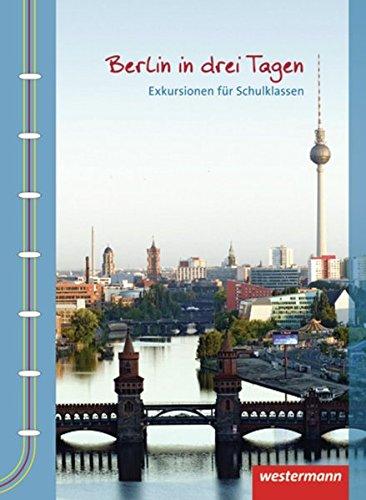 Berlin in drei Tagen: Exkursionen für Schulklassen