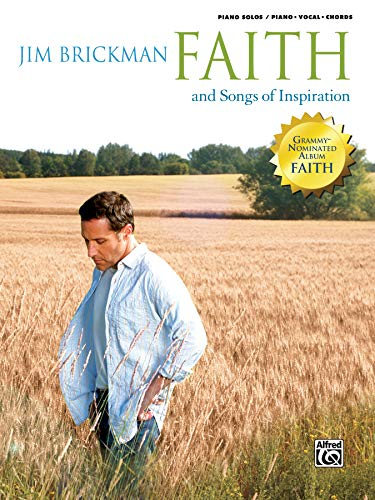 The Jim Brickman -- Faith and Songs of Inspiration, Vol 4: Piano/Vocal/Chords