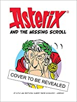 Asterix: Asterix and the Missing Scroll (Album 36)