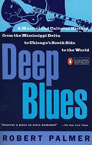 Deep Blues: A Musical and Cultur...