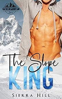 The Slope King: A Bachelor Mountain Series by [Sierra Hill, Flirt Club]
