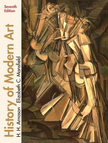Compare Textbook Prices for History of Modern Art Paperback 7 Edition ISBN 9780205259472 by Arnason, H. H.,Mansfield, Elizabeth C.