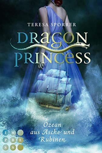 Dragon Princess 1: Ozean aus Asche und Rubinen: Drachen-Liebesroman für Fans von starken Heldinnen und Märchen
