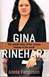 Gina Rinehart: The Untold Story of the Richest Woman in the World