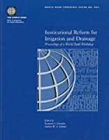 Institutional Reform for Irrigation and Drainage: Proceedings of a World Bank Workshop (World Bank Technical Paper)