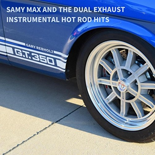 Samy Max and the Dual Exhaust (Instrumental Hot Rod Hits)