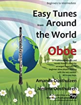 Easy Tunes from Around the World for Oboe: 70 easy traditional tunes to explore for beginner oboe players. Starting with just 4 notes and progressing. All in easy keys.