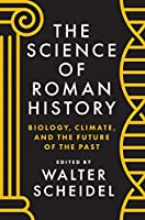 The Science of Roman History: Biology, Climate, and the Future of the Past