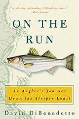 On the Run: An Angler's Journey Down the Striper Coast Kindle Edition