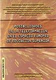 Posibilidades de la teleformación en el espacio europeo de educación superior (Biblioteca Omeya Tics)