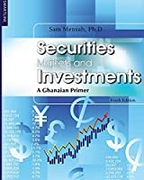 Securities Markets and Investments: A Ghanaian Primer