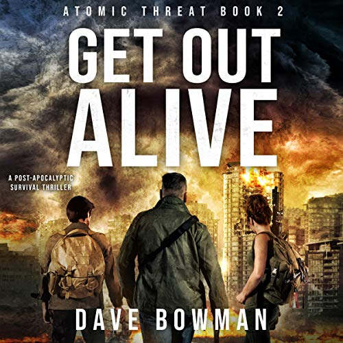 Get Out Alive: A Post-Apocalyptic Survival Thriller thumbnail